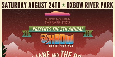 Oxbow Music Festival (5th Annual) presented by: Elmore Mountain Therapeutics  tickets