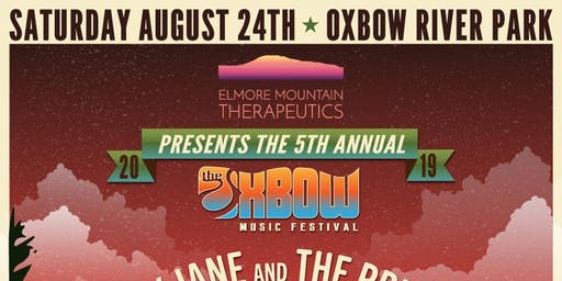 Oxbow Music Festival (5th Annual) presented by: Elmore Mountain Therapeutics