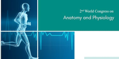 2nd World Congress on Anatomy and Physiology (PGR) tickets