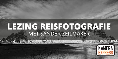 Lezing Reisfotografie met Sander Zeilmaker tickets