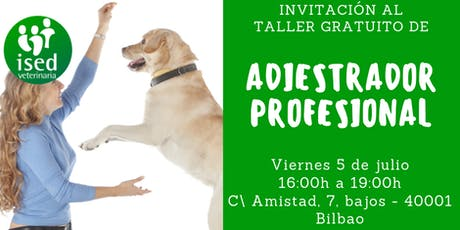 Taller de Adiestrador Profesional Canino 5 de julio tarde entradas