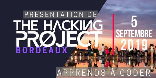 The Hacking Project Bordeaux automne 2019 (Gratuit)
