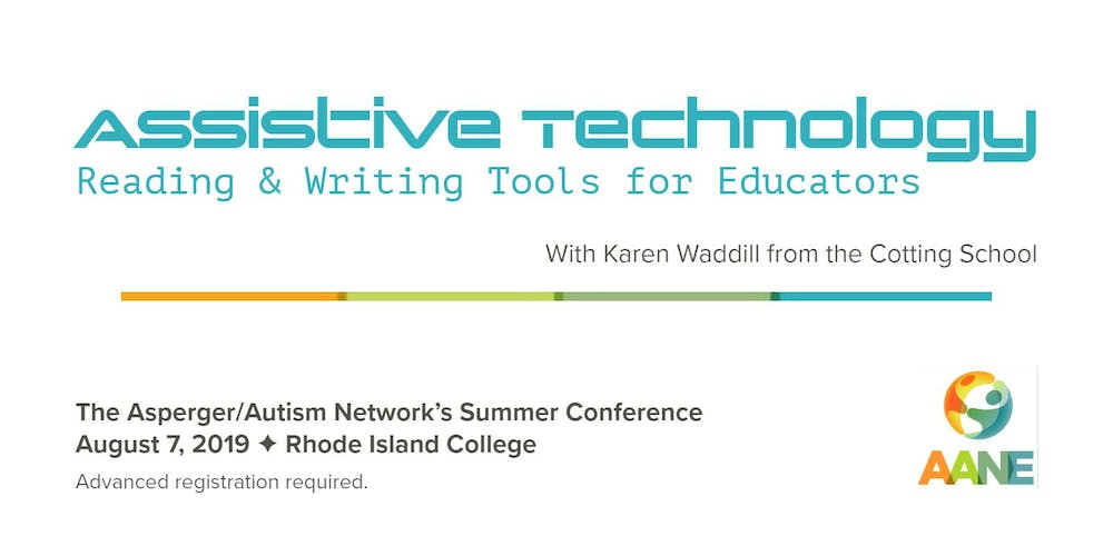 Aane Conference At Lasell College >> Aane Summer Conference Assistive Technology Reading Writing