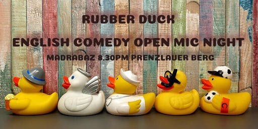 Rubber Duck English Comedy Open Mic Night!