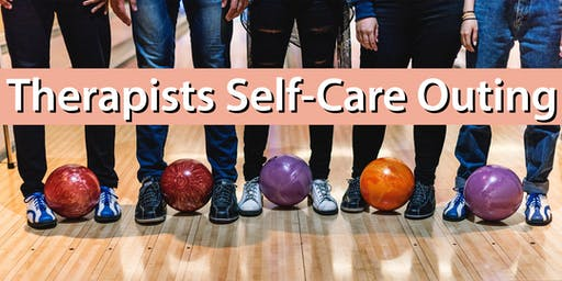 Therapist Self-Care Outing - Bowling