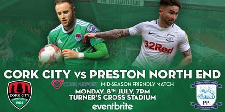 Cork Airport Friendly: Cork City v Preston North End tickets