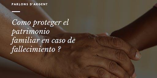 Como Proteger El Patrimonio Familiar En Caso De Fallecimiento ?