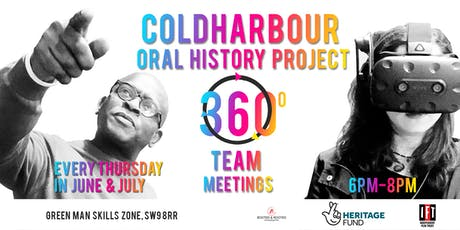 COLDHARBOUR ORAL HISTORY PROJECT: Community VR production meetings tickets