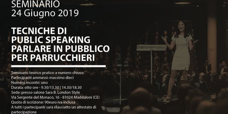 Seminario Tecniche di Public Speaking Parlare in pubblico per Parrucchieri biglietti