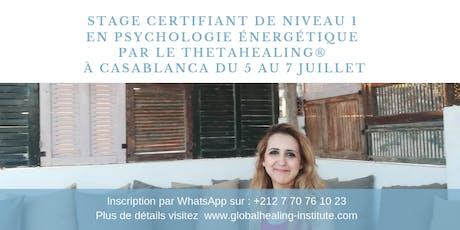 Formation Certifiante en Psychologie Énergétique ThetaHealing_Niveau1 à 4400 dhs billets