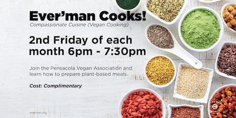 Ever'man Cooks! Compassionate Cuisine Vegan Cooking tickets