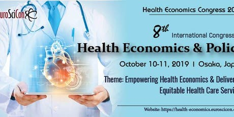 8th International Congress on Health Economics & Policy tickets