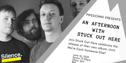 Pipedown! Presents An Afternoon with Stuck Out Here wsg Sweet Toothe & The Beach Bats