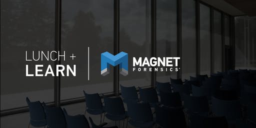 A Magnet Forensics Lunch & Learn in Boston