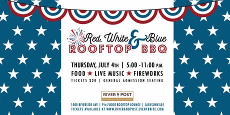 River & Post's Red, White & Blue Rooftop BBQ 2019 tickets