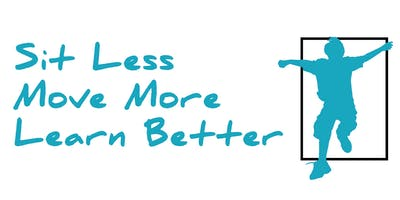 Sit Less Move More Learn Better 2019