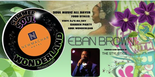 Summer Soul Wonderland w/Eban Brown Former Stylistics