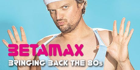 Live 80s Betamax Summer Party tickets