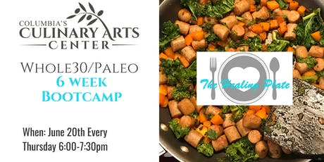Whole 30/Paleo 6 Week Bootcamp with Meredeth Johnston! tickets