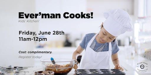Ever'man Cooks! Kids' Kitchen