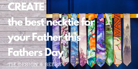 Father's Day Tie Design Workshop with Craft Beers! tickets