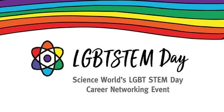 Science World's LGBT STEM Day Career Networking  tickets