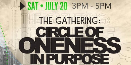 The Gathering: Circle of Oneness in Purpose  tickets