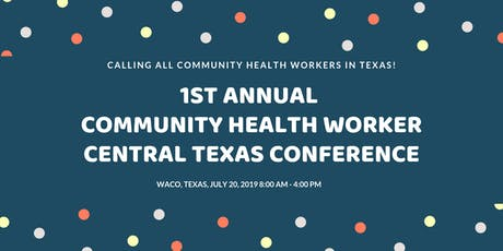 1st Annual Community Health Worker - Central Texas Conference  tickets