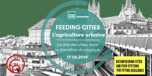 Feeding Cities: L'agriculture urbaine - le rôle des villes dans la transition écologique