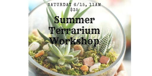 Summer Terrarium Workshop