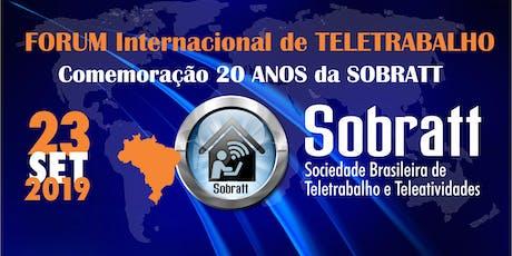 FORUM Internacional de TELETRABALHO | Comemoração dos 20 anos da SOBRATT ingressos
