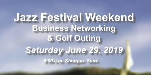 Jazz Festival Weekend Networking and Community Influencers' Golf Outing