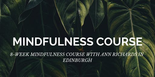 Mindfulness 8 Week Course in Edinburgh with Ann Richards