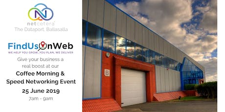 Find Us On Web Coffee Morning & Speed Networking Event Ballasalla 25 June 2019 tickets