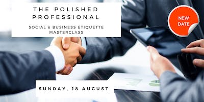 The Polished Professional - A Social & Business Etiquette Masterclass