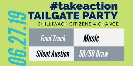 #takeaction Tailgate Party-  Chilliwack Citizens for Change tickets