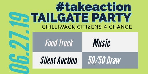 #takeaction Tailgate Party-  Chilliwack Citizens for Change