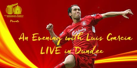An Evening With Luis Garcia Live in Dundee tickets