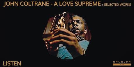 John Coltrane - A Love Supreme + Selected Works : LISTEN tickets