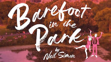 """""""Barefoot in the Park"""""""