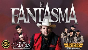 El Fantasma, Virlan Garcia & Los Austeros de Durango