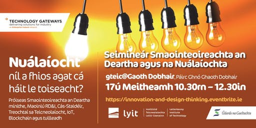 Seimineár Smaointeoireachta an Deartha agus na Nuálaíochta / Design Thinking and Innovation Seminar