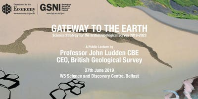 Gateway to the Earth - A Public Lecture by Professor John Ludden CBE, CEO of the British Geological Survey