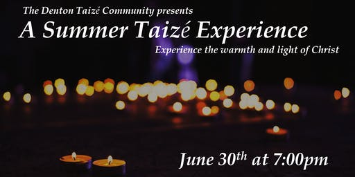 A Summer Taize Experience