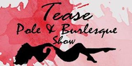 Tease...  Pole & Burlesque Show tickets