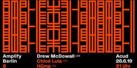 Amplify Berlin 9: Drew McDowall (LIVE) / Chloé Lula / Hüma Utku Tickets