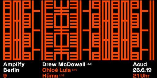 Amplify Berlin 9: Drew McDowall (LIVE) / Chloé Lula / Hüma Utku