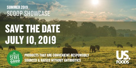 US Foods presents Summer 2019 Scoop Showcase: Anytime, Anywhere Dining tickets