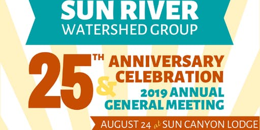 Sun River Watershed General Meeting and 25th Anniversary