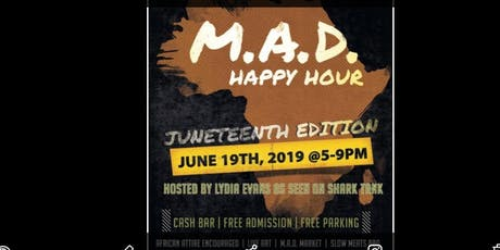 MAD Happy Hour (The Juneteenth Celebration)  tickets
